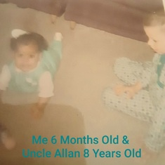 Me 6 months & Uncle Allan 8 yrs.