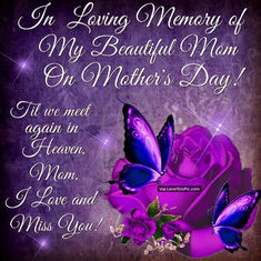 256167-In-Loving-Memory-Of-My-Beautiful-Mom-On-Mother-s-Day