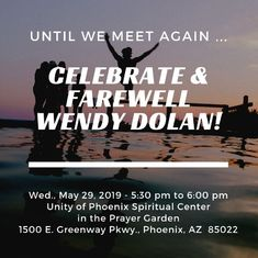 Celebrate Wendy on the day of her birth, Wednesday, May 29th, from 5:30 to 6:00 pm- Prayer Garden